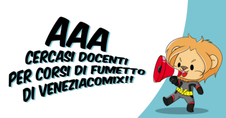 VeneziaComix cerca collaboratori per corsi di fumetto!