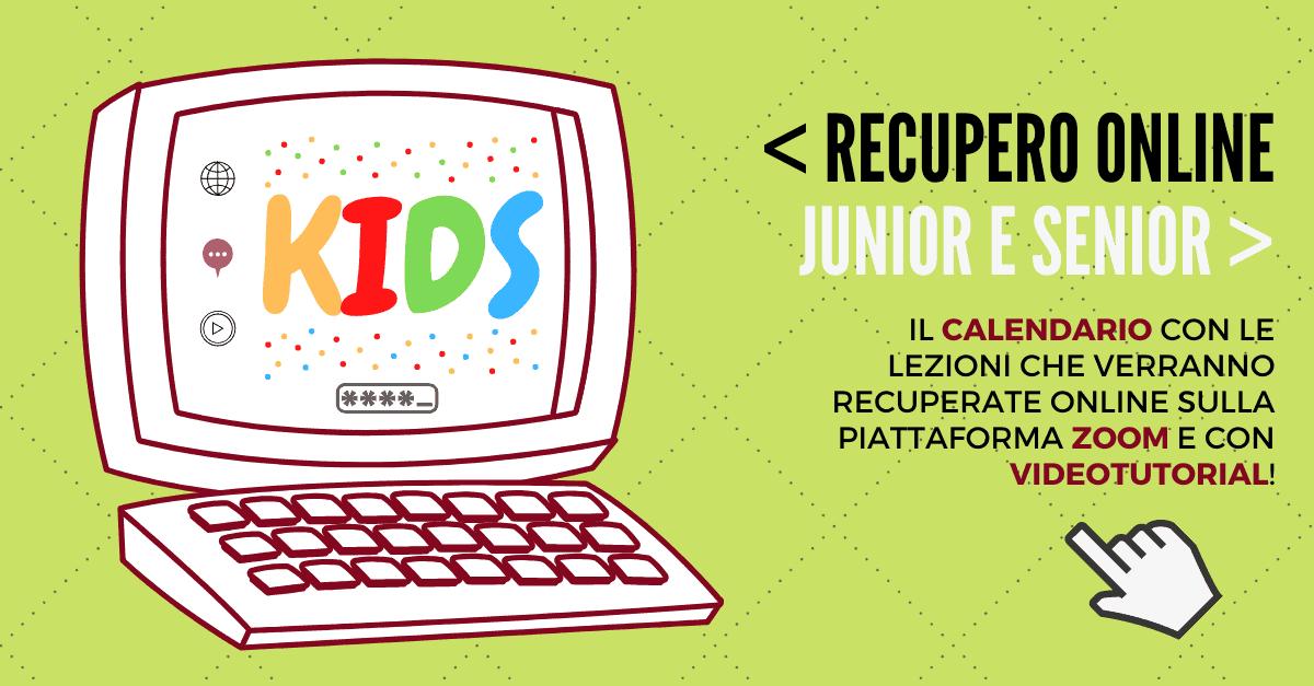 Recupero online lezioni KIDS – JUNIOR e SENIOR